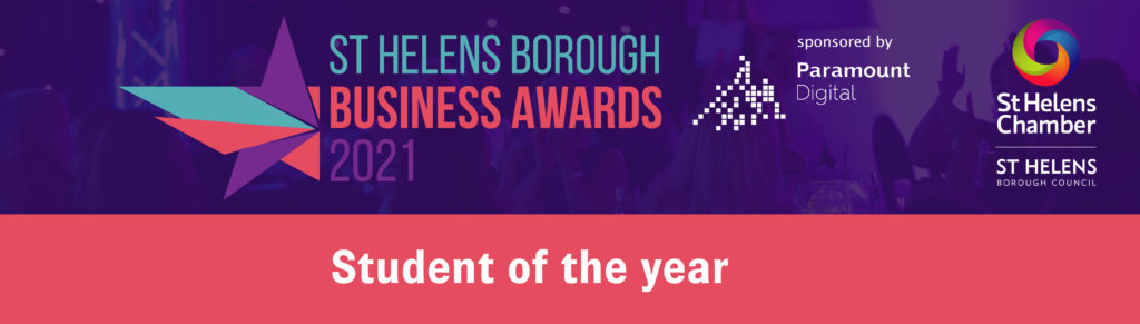 Student of the Year at the St Helens Borough Business Awards 2021